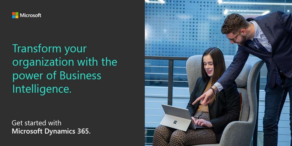 Transform your organization with the power of Business Intelligence. Get started with Microsoft Dynamics 365.