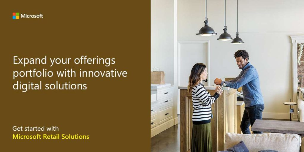 Expand your offerings portfolio with innovative digital solutions. Get started with Microsoft Retail Solutions.