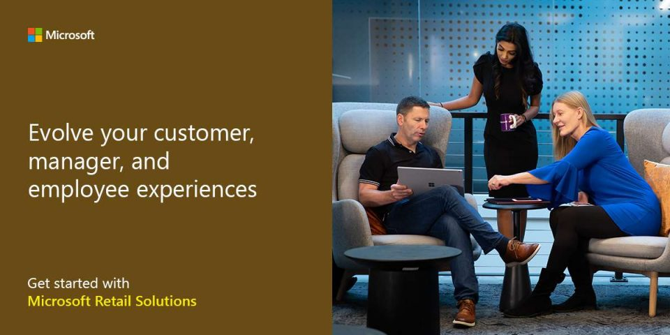Enrich your customer, manager, and employee experiences. Get started with Microsoft Retail Solutions.