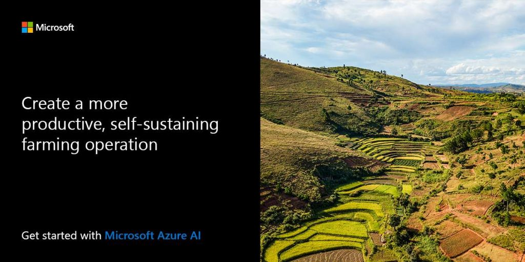 Create a more-productive, self-sustaining farm. Get started with Microsoft Azure AI.