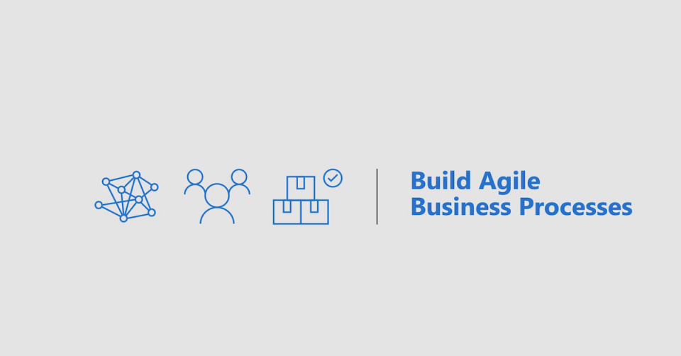 Build Agile Business Processes Solution Overview