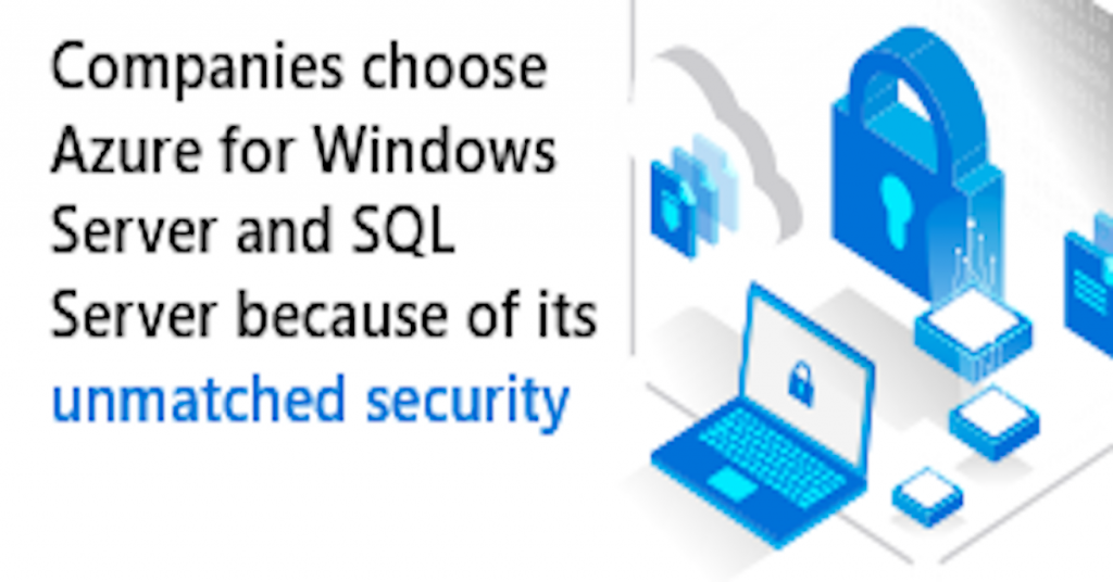 Unmatched security with Azure for Windows Server and SQL Server