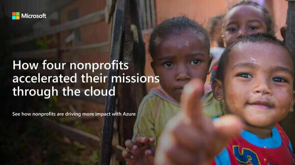 How four nonprofits accelerated their missions through the cloud